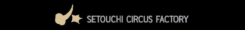 SETOUCHI CIRCUS FACTORY